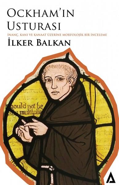Ockham In Usturası - İlker Balkan